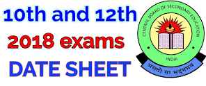 CBSE DATE SHEET 10TH AND 12 TH –  2018